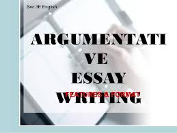 argumentative essay writing teacher slides sec 3e english argumentati ve essay writing features
