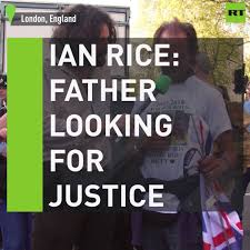 RT UK - Ian Rice: Father looking for justice | Facebook