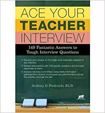 Common Teacher Interview Questions And Answers Ace Your Teacher Interview 149 Fantastic Answers To Tough Interview