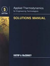 Applied Thermodynamics For Engineering Technologists: Solutions ...