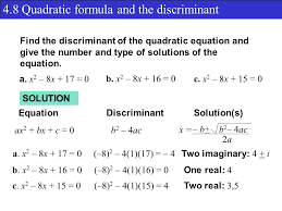 4 8 quadratic formula and the discriminant find the discriminant of the quadratic equation and give the