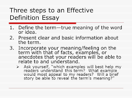 the definition essay when you are writing a definition essay you  three steps to an effective definition essay