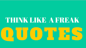 Top 10 Think Like A Freak Quotes To Inspire You To Think