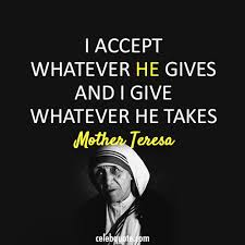 Mother Teresa Quotes Mesmerizing Mother Teresa Quote About Takes God Gives Death CQ