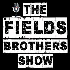 The Fields Brothers Show (podcast) - Roger Fields and Jeff Fields | Listen  Notes