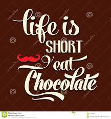 La Vie Est Courte Mangent Du Chocolat Fond Typographique De