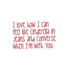 Cinderella Love Quotes Awesome Love Quote By LittleSourPatchKid Cinderella Jeans Converse