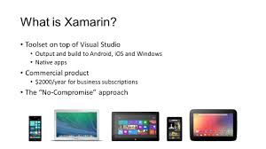 What Is Xamarin C Everywhere Building Cross Platform Apps With Xamarin Gill Ppt