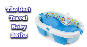 best baby bath tubs for traveling