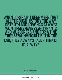Inspirational Quotes When I Despair I Remember That All Through Awesome Despair Quotes