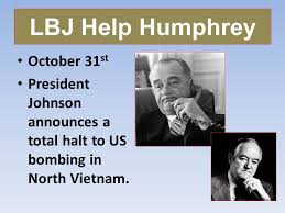 Image result for President Johnson, halted it on October 31, 1968.