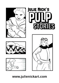 pulp fiction an interview julie nick irish comic news julie nick is currently working on the second volume of her pulp stories so we chatted about her pulp influences and how the second volume will differ from