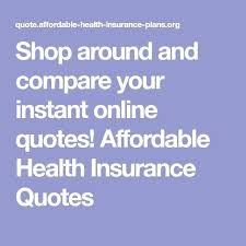 best homeowners insurance rates around and compare your instant quotes affordable health insurance quotes