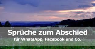 Sprüche Zum Abschied Für Whatsapp Facebook Co