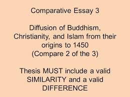 comparative essay diffusion of buddhism christianity and islam  1 comparative essay