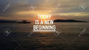 Inspirational Quotes Today Is A New Beginning