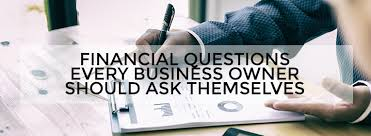 Questions To Ask Business Owners Financial Questions Every Business Owner Should Ask