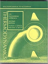 Thermodynamics: Solutions Manual: An Engineering Approach: Yunus ...