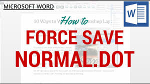 normal dotm microsoft word force save normal dot normal dotm youtube