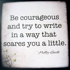 Writers Quotes Be Courageous Writing Quotes Writer's Blog 58