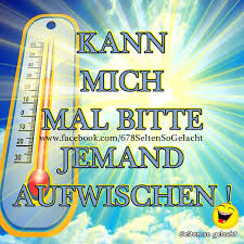 9 Hitze Sprüche Zum Abkühlen Temperatur Wahnsinn In Deutschland