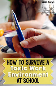17 best images about classroom ideas author studies how to survive a toxic work environment at school