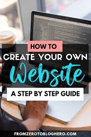 Create Your Own Blog How To Create Your Own Website In 8 Easy Steps