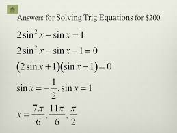 46 answers for solving trig equations for 200
