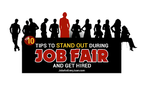 top 10 tips to stand out during job fair and get hired
