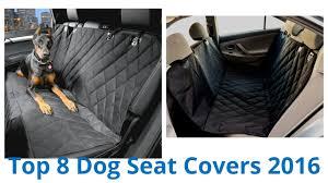 8 Best <b>Dog</b> Seat Covers <b>2016</b> - YouTube