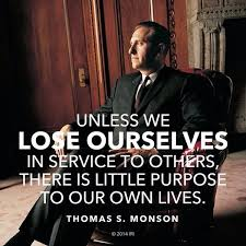 """Thomas Monson Quotes on Twitter: """"Unless we lose ourselves in ..."""