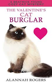 valentine cat images. Modren Cat The Valentineu0027s Cat Burglar Beatrice Young Cozy Mysteries Book 13 By  Rogers To Valentine Images 0