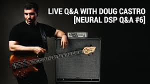 Live Q&A with Doug Castro [Neural DSP Q&A #6] - YouTube