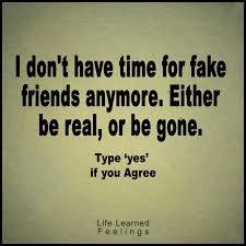 Encouraging Quotes For Friends Interesting Quotes Inspirational Quotes I Don't Have Time For Fake Friends