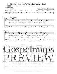 Gospelmaps Medley Here I Am To Worship You Are Good