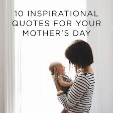 Inspirational Quotes Mothers Extraordinary 48 Inspirational Quotes For Your Mother's Day SmartMom