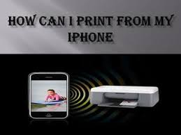 How Can I Print From My Iphone By Dell Printer Tech Support Issuu