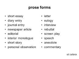 english language arts personal response to text suggested time 4 prose forms short essay diary entry journal entry newspaper article editorial interior monologue short story personal observation letter eulogy interview