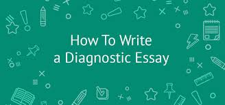 how to write a diagnostic essay guide topics examples how to write a diagnostic essay guide topics examples eliteessaywriters