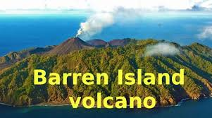 Only Active Volcano in South Asia Barren Island Volcano | General Knowledge  Quiz Blog