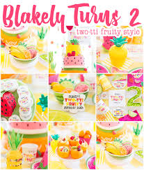 2 Year Birthday Ideas Two Tti Fruity Birthday Party Blakely Turns 2 Pizzazzerie