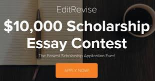 editrevise scholarship essay contest  editrevise 10 000 scholarship essay contest