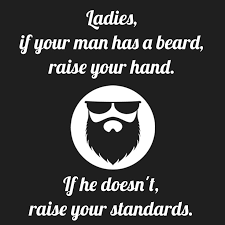 Beard Quotes Simple Ladies If Your Man Has A Beard Raise Your Hand If He Doesn't