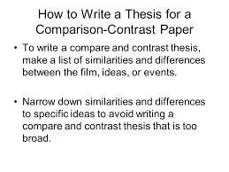 comparative essay outline how to write a thesis for a comparison contrast paper make sure the thesis for how to write a thesis for a comparison contrast paper make sure the thesis