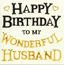 Happy Birthday To My Wonderful Husband Pictures Photos And Images Amazing Happy Birthday Husband Quotes