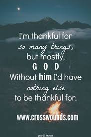 Christian Thankful Quotes Best Of Thankful For God Thanksgiving Thanksgiving Pictures Thanksgiving