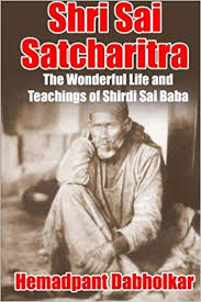 Shri Sai Satcharitra The Wonderful Life And Teachings Of
