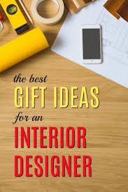 Designer Gifts For Toddlers 20 Gift Ideas For An Interior Designer Unusual Gifts For