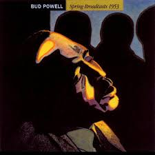 Burning With Bud: <b>Bud Powell</b> Live 1944-1953 | Night Lights Classic ...