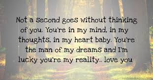 You Are The Man Of My Dreams Quotes Best of Not A Second Goes Without Thinking Of You You're In My Text